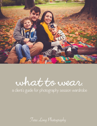 Tara Long Photography's What To Wear Guide
