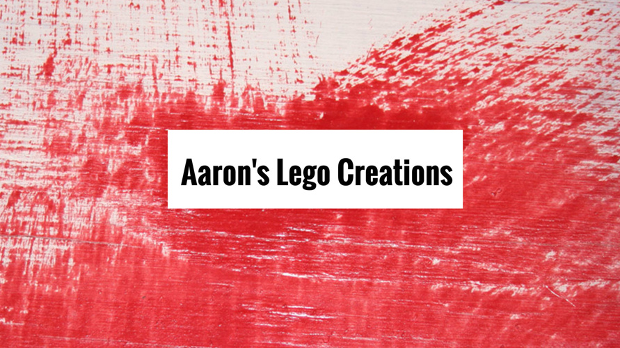Aaron's Lego Creations