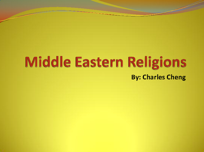 Middle East Religions Compare/ Contrast Charles Cheng per7