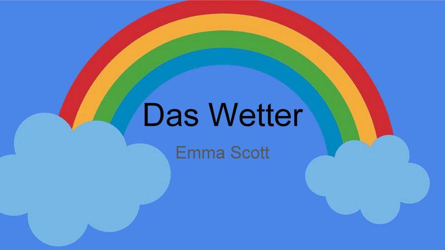 Das Wetter Google slides - EMMA SCOTT