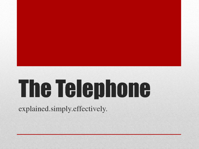 The Telephone Explained
