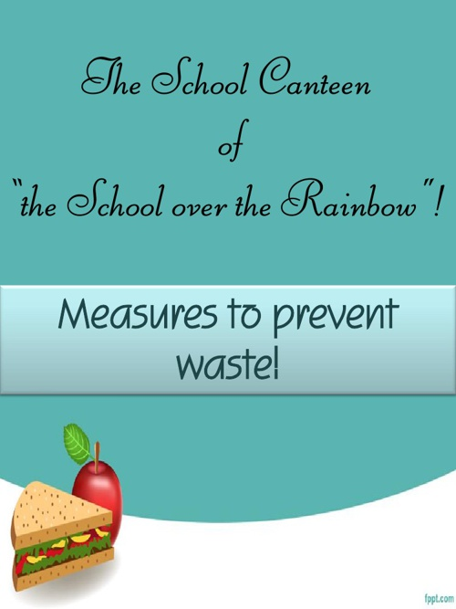 Measures to Prevent Waste!