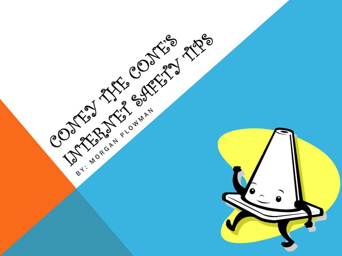 Coney The Cones Internet Saftey Tips
