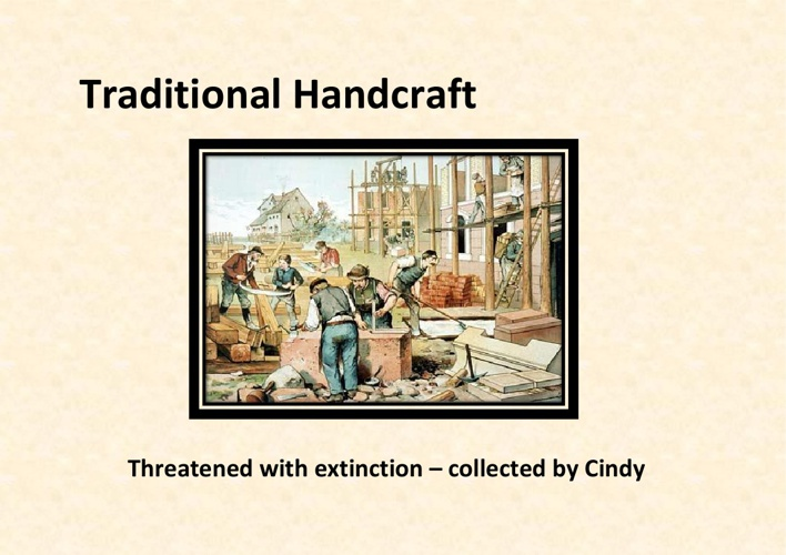 Traditional Handcraft - Threatened by Extinction