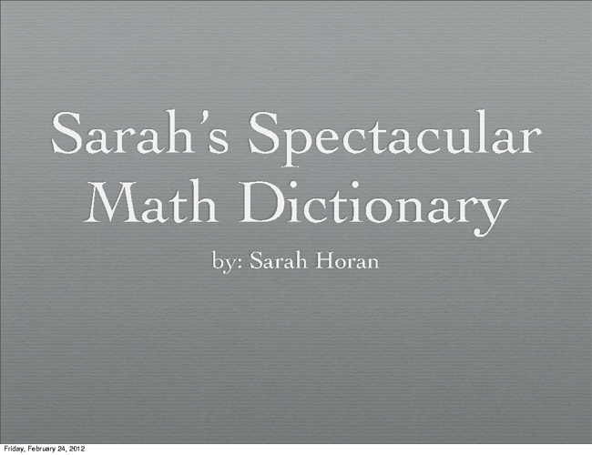 Sarah's spectactular math dictinary