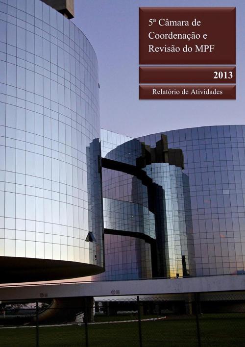 Relatório de Atividades 2013 - 5ª CCR