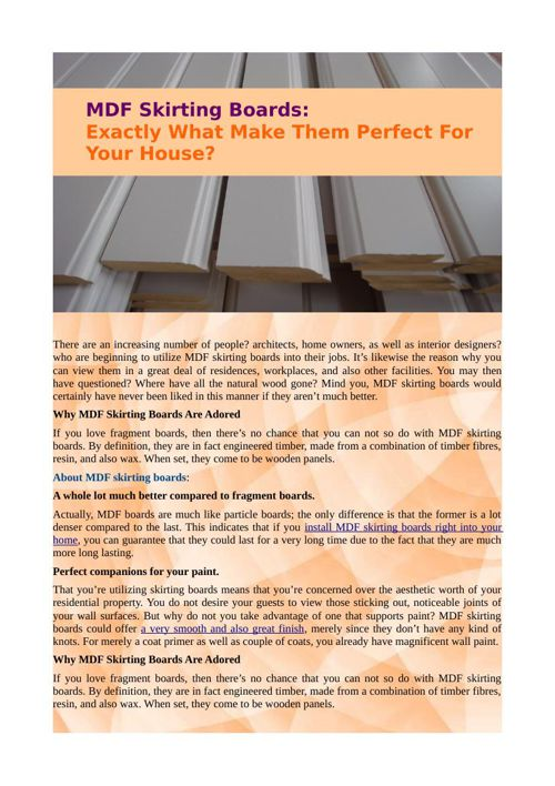 MDF Skirting Boards: Exactly What Make Them Perfect For Your Hou