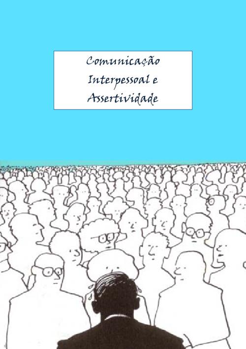 Comunicação Interpessoal e Assertividade