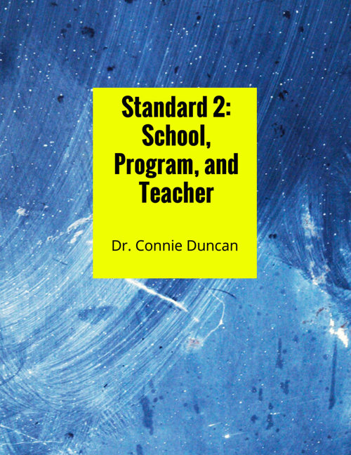 Standard 2: School, Program, and Teachers
