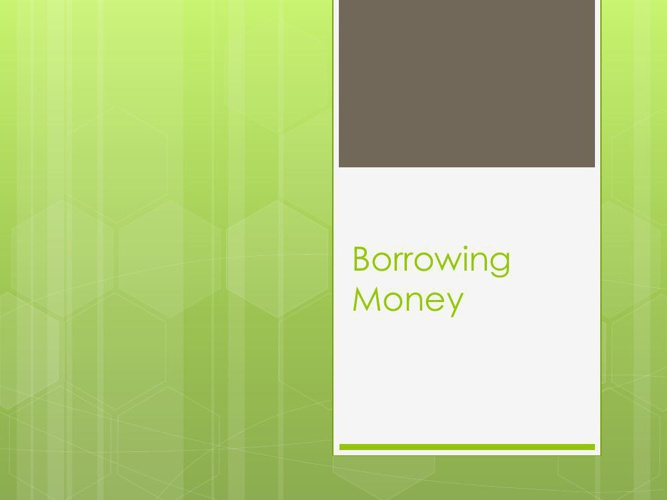 Borrowing Money