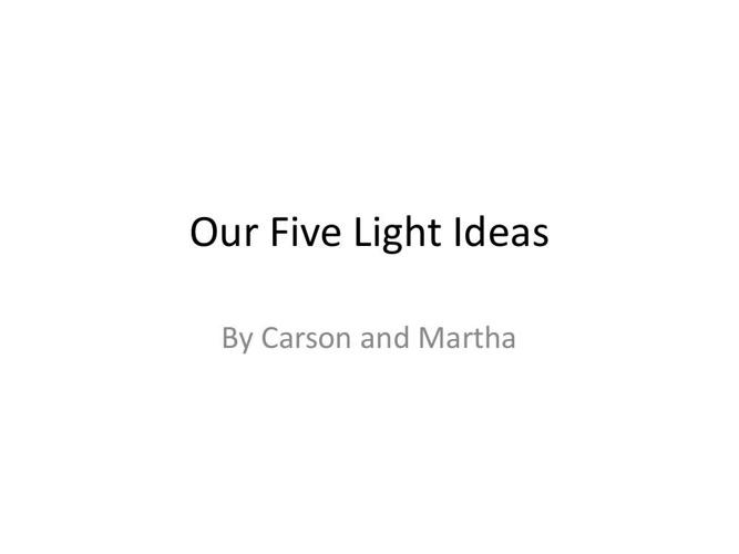 Our Five Light Ideas