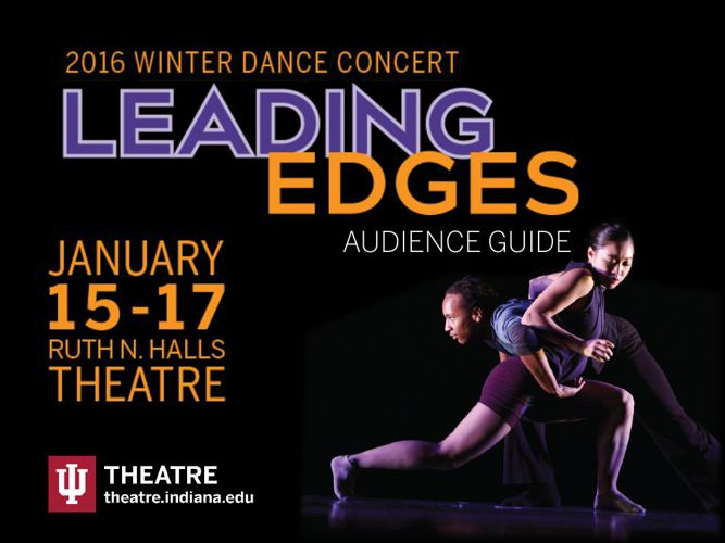 IU THEATRE Leading Edges Audience Guide