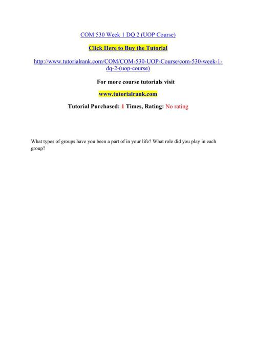 COM 530 Students Guide / Tutorialrank.com