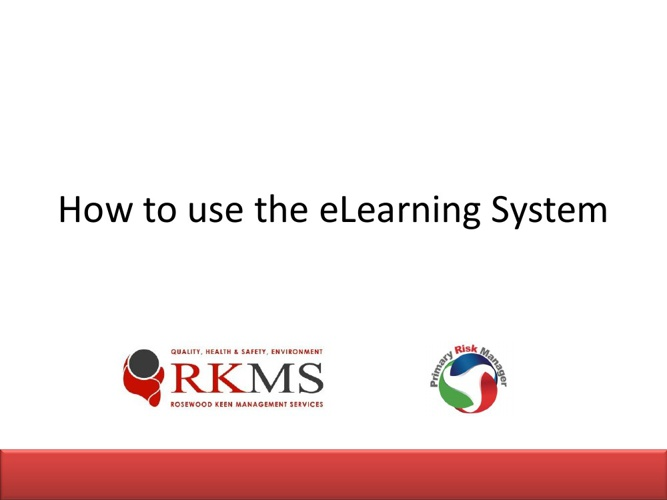 How to Use the eLearning System