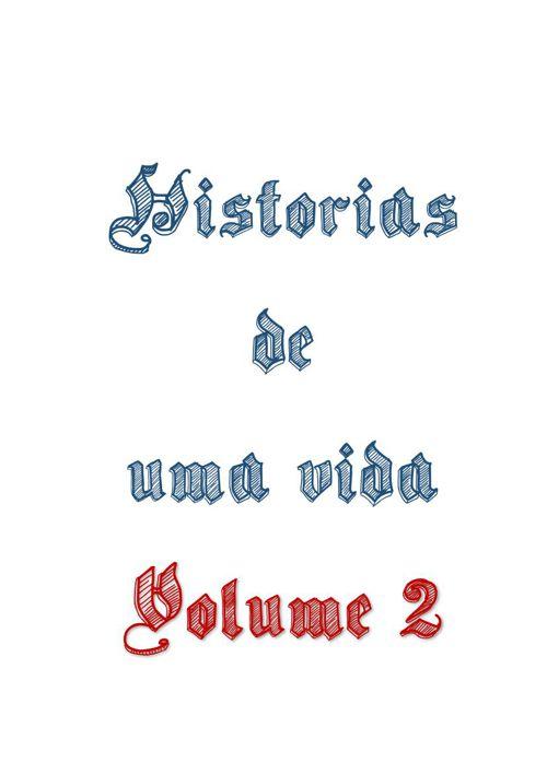 Histórias de uma vida -  Volume 2