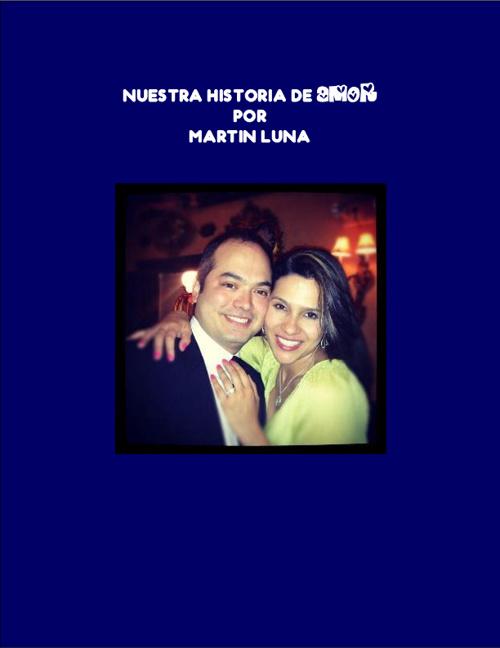 Nuestra Historia de Amor x Martin Luna