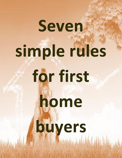 Seven simple rules for first home buyers
