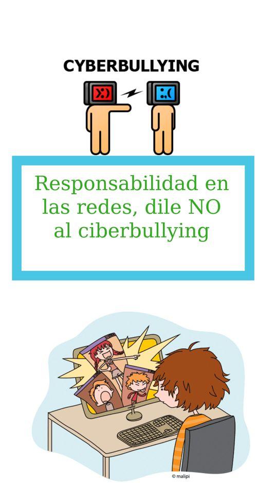 responsabilidad en las redes , no al ciberbullying