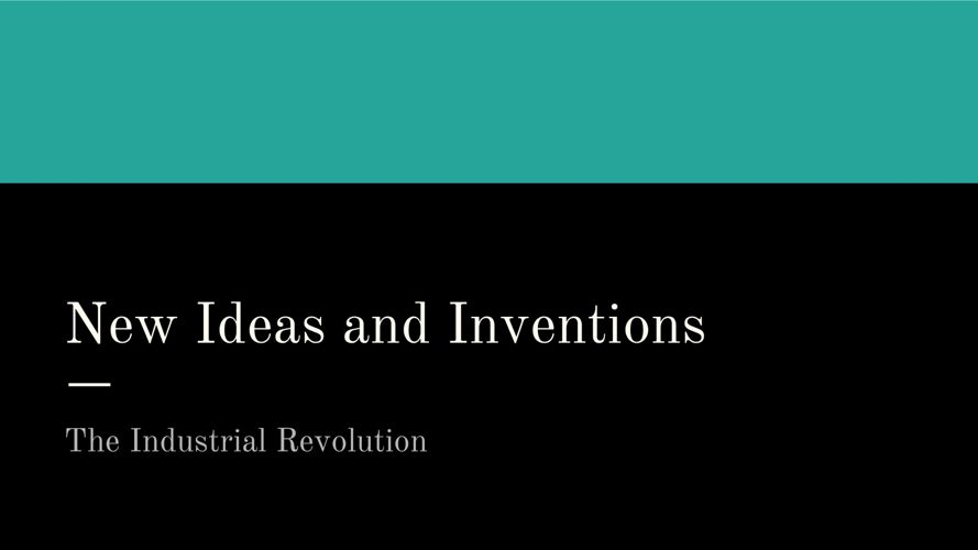 New Ideas and Inventions - Mrs. Adkins