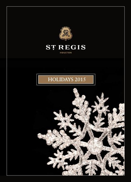 St. Regis Houston - 2015 Holiday Calendar of Events