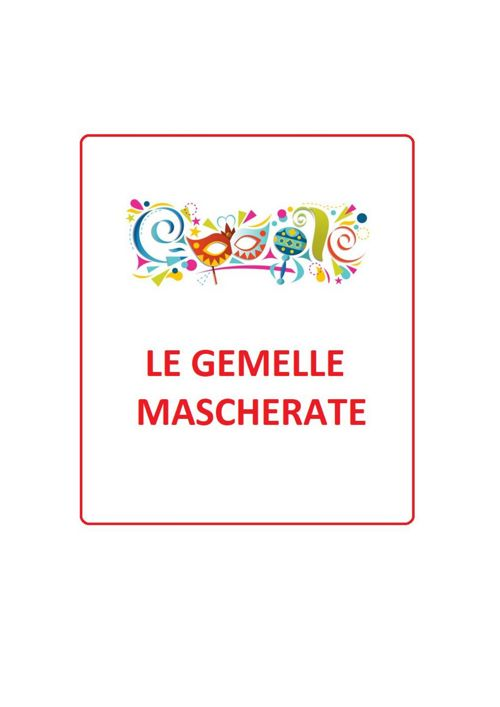 LE GEMELLE MASCHERATE