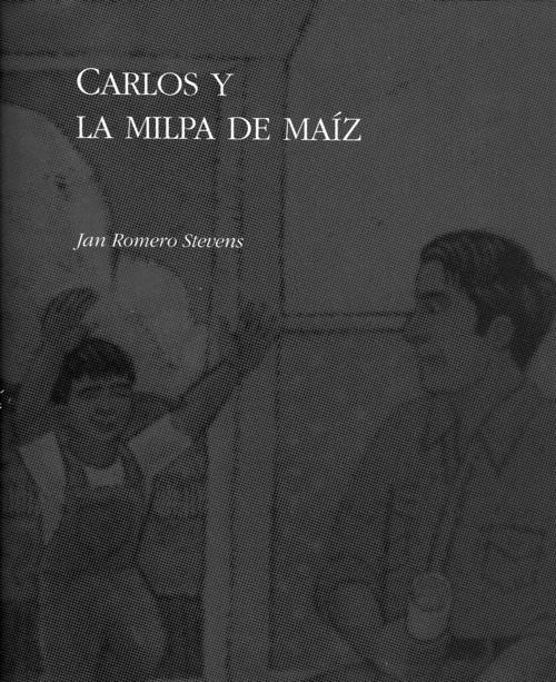 CARLOS Y LA MILPA DE MAIZ