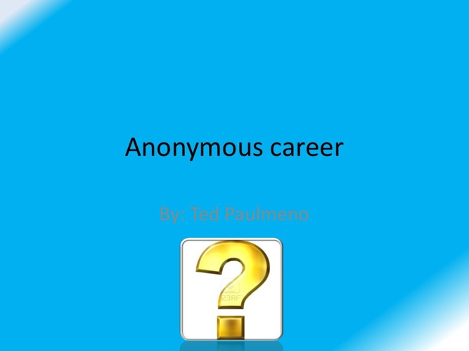 Anonymous career