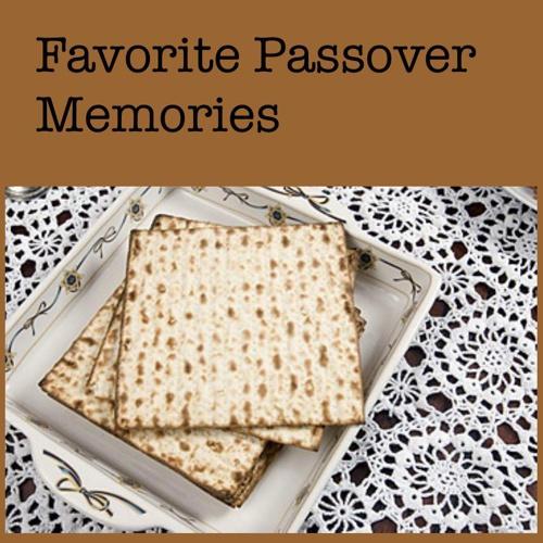 Passover Memories