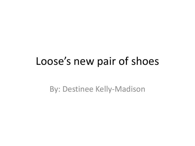 Loose's new pair of shoes