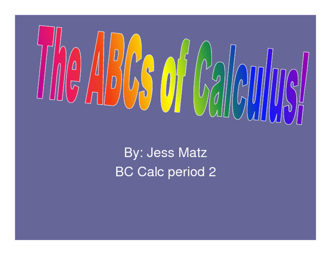 ABCs of Calculus