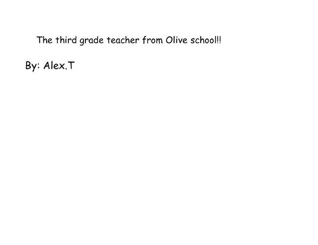 The Third Grade Teacher from Olive School!!!