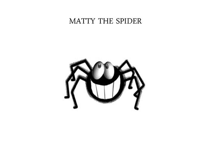 Matty the Spider-Unit 1