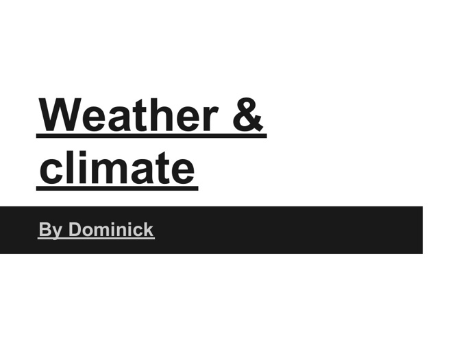 Weater and climate