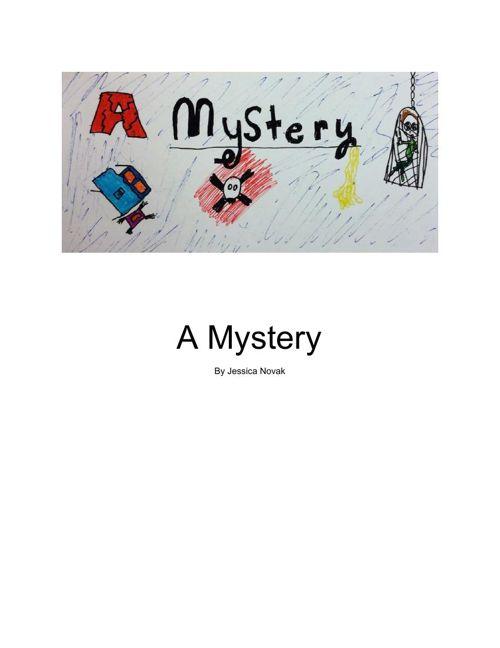 A Mystery- by Jessica Novak