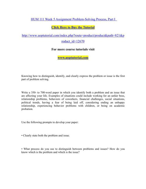 hum111 r7 problem solving Hum 111 uop tutorials / uophelp submitted by: mmm641 date submitted: 01/14/2015 9:48 pm hum 111 week 5 assignment problem-solving process.