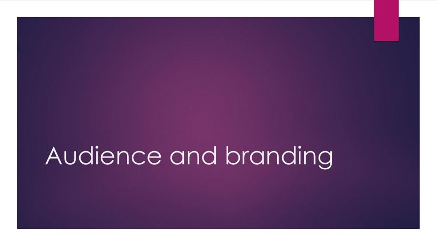 Audience and branding