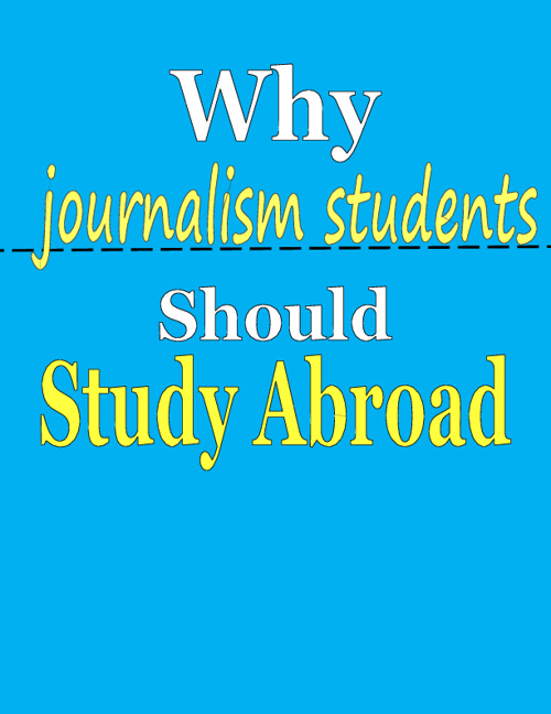 Why Journalism Students Should Study Abroad