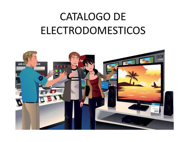 CATALOGO DE ELECTRODOMESTICOS