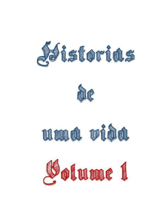 Histórias de 1 vida Volume 1