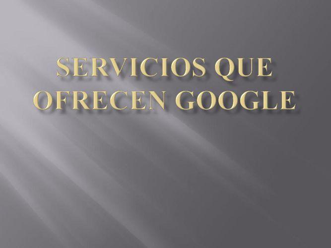 SERVICIOS QUE OFRECEN GOOGLE.pptx 0111
