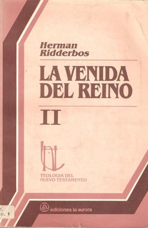 Herman Ridderbos - La Venida Del Reino - Vol 2