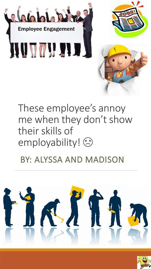 These employee's annoy me!