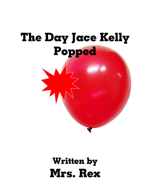 The Day Jace Kelly Popped