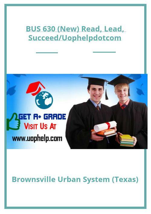 BUS 630 (New) Read, Lead, Succeed/Uophelpdotcom