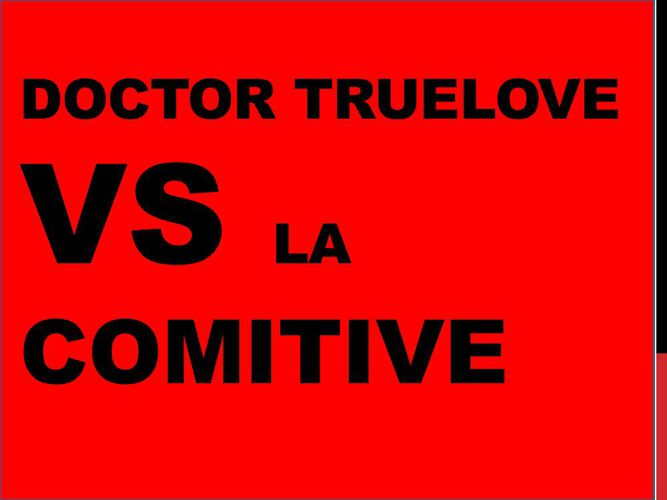 SCREENPLAY LA COMITIVE VS DR TRUELOVE