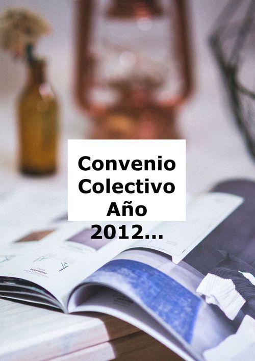 Convenio Colectivo Año 2012 Sindicato Francisco Luna-Matilde Cha
