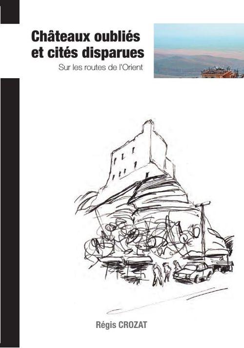 Chateaux oubliés et cités disparues  En Cilicie