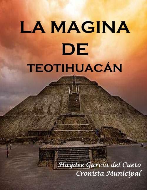 La Magia De Teotihuacan