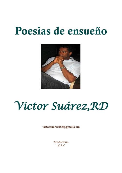 Poesias de ensueño, Por Victor Suarez RD