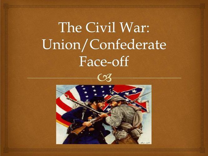 The Civil War Union/Confederate Face-off